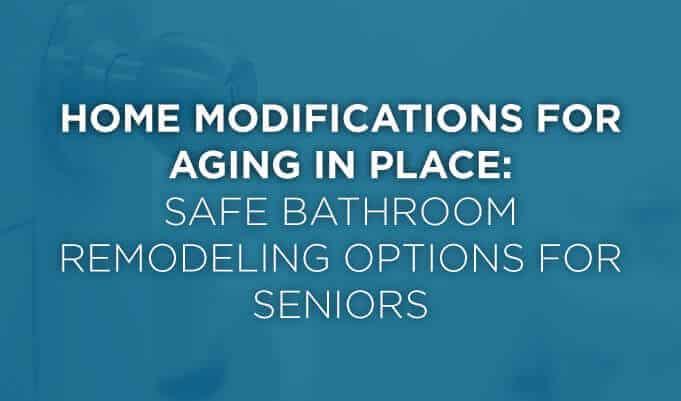 Safe Bathroom Remodeling Options for Seniors