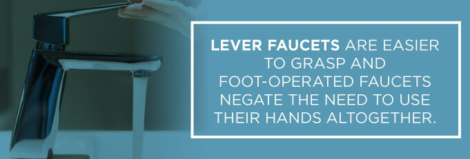 lever faucets are easier to grasp for seniors