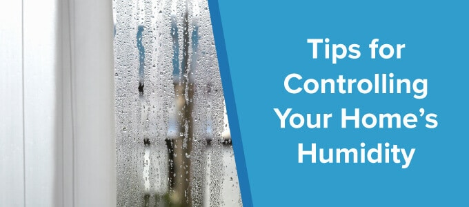 tips for controlling your home's humidity