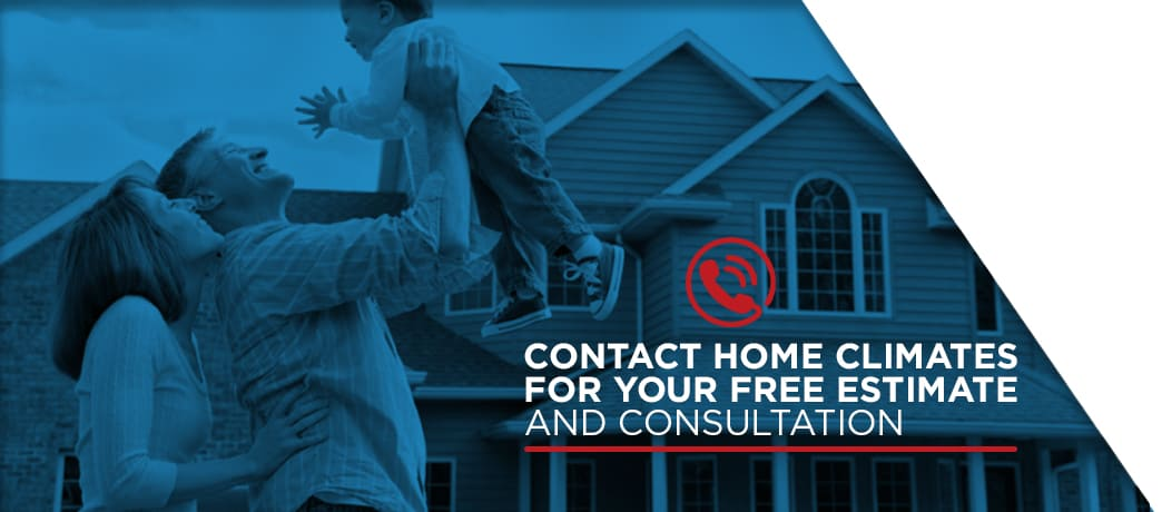 Contact Home Climates for Your Free Estimate and Consultation