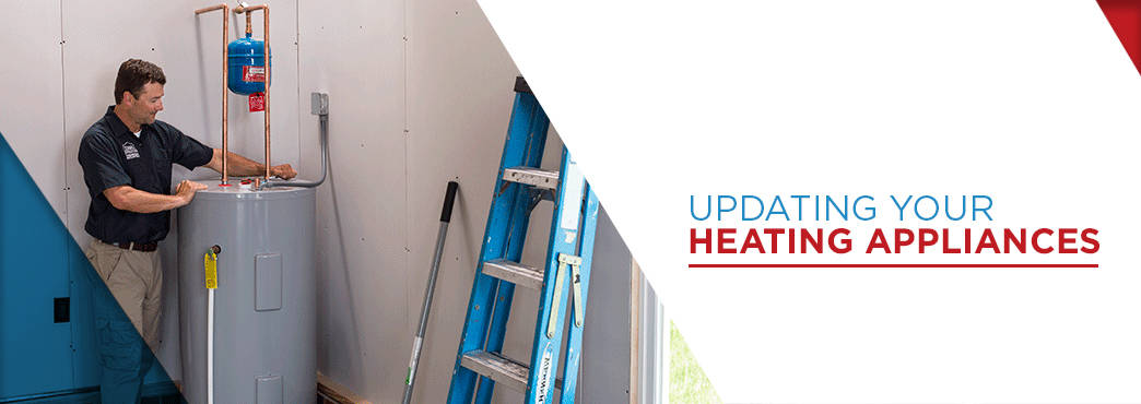 Updating Your Heating Appliances