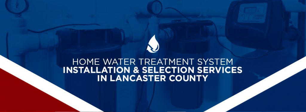 home water treatment installation in lancaster county pa