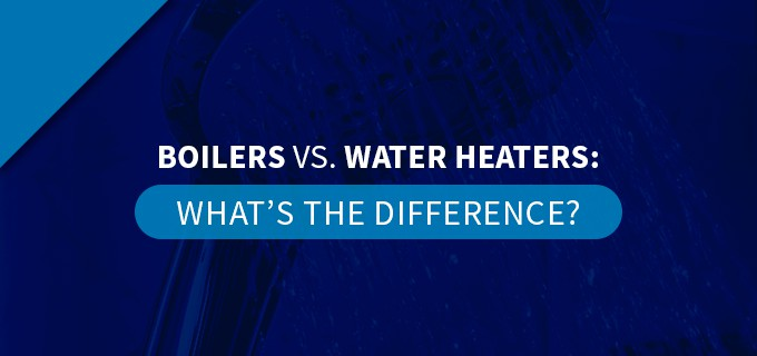 boilers vs water heaters: what's the difference